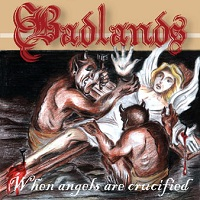 Badlands - When Angels Are Crucified
