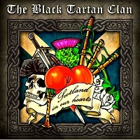 The Black Tartan Clan - Scotland In Our Hearts