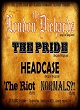 The Pride, Headcase, The London Diehards, Normals?!