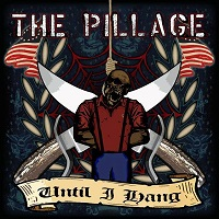 The Pillage - Until I Hang